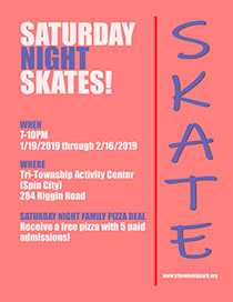 View the Flyer for Saturday Night Skates at the Tri-Township Park Activity Center